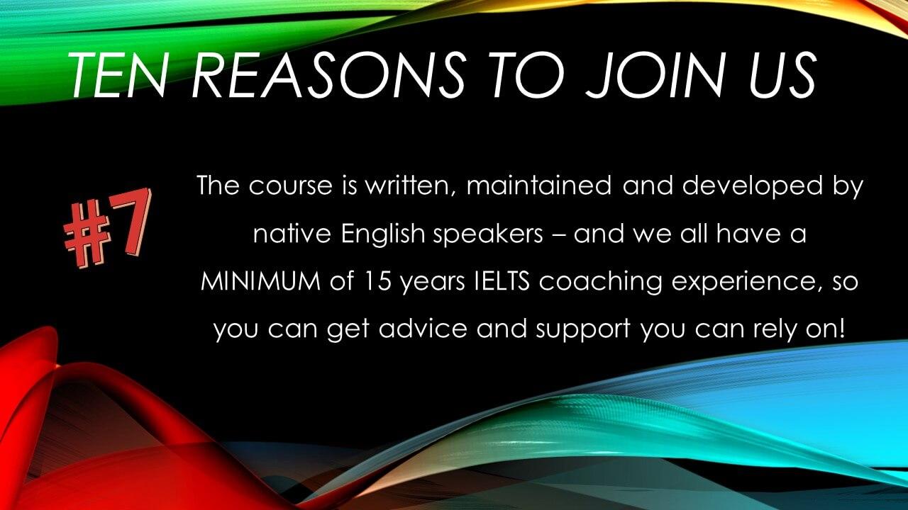 7: Experienced, native speaking IELTS teachers